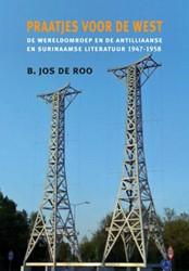 Praatjes voor de West -de wereldomroep en de Antillia anse en Surinaamse literatuur Roo, B. Jos de