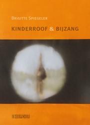 Kinderroof & Bijzang -gedichten Spiegeler, Brigitte