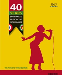 40 Years of Surinamese Music in The Neth -the Musical Torchbearers + 2CD