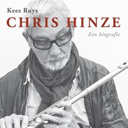 Chris Hinze. Een biografie + cd -een biografie Ruys, Kees
