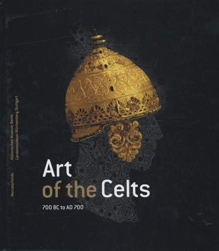 Art of the Celts -700 BC to AD 700 Muller, Felix