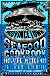 Provincetown Seafood Cookbook Mitcham, Howard