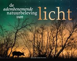Licht -De Adembenemende natuurbelevin g van Linschooten, Jolanda