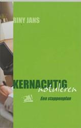 KERNACHTIG NOTULEREN -EEN STAPPENPLAN JANS, R.