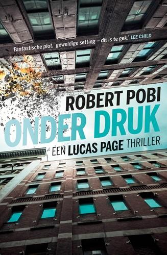 Onder druk -Een Lucas Page thriller Pobi, Robert