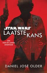 Star Wars: Laatste Kans -Een Han en Lando roman Older, Daniel Jose