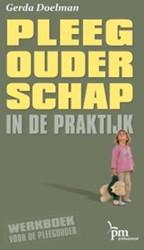 Pleegouderschap in de praktijk -werkboek voor de pleegouder Doelman, G.
