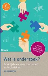 Wat is onderzoek? (zesde druk) - Praktij -Praktijkboek voor methoden en technieken Verhoeven, Nel