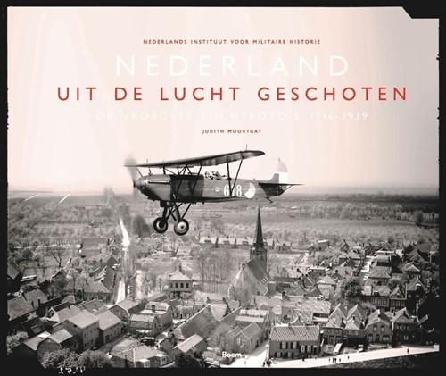 Nederland uit de lucht geschoten -De vroegste luchtfoto's 1 939 Moortgat, Judith