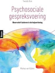 Psychosociale gespreksvoering -Observatief luisteren in de hu lpverlening Alphen, Markus van