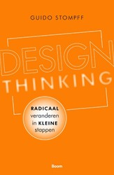 Design Thinking: radicaal veranderen in Stompff, Guido