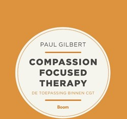 Compassion focused therapy - De toepassi -de toepassing binnen CGT Gilbert, Paul