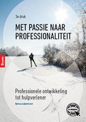 Met passie naar professionaliteit -Professionele ontwikkeling tot hulpverlener Leijenhorst, Bertus