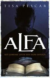 Alfa - Het geheime leven van Radu Lupesc -het geheime leven van Radu Lup escu Pescar, Tisa
