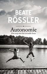 Autonomie - Een essay over het vervulde -een essay over het vervulde le ven Rossler, Beate
