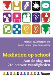 Mediation op school - Aan de slag met 21 -aan de slag met 21e-eeuwse vaa rdigheden Hulsbergen, Michiel