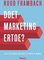 Doet marketing ertoe? - Effectieve marke -effectieve marketing door te s turen op waarde Frambach, Ruud