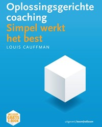 Oplossingsgerichte coaching -simpel werkt het best Cauffman, Louis