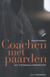 Coachen met paarden - Het systemisch per -het systemisch perspectief Knaapen, Ruud