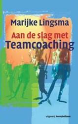 Aan de slag met teamcoaching -9024416957-W-ING Lingsma, M.