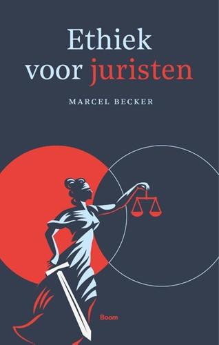 Ethiek voor juristen Becker, Marcel