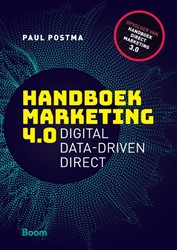 Handboek Marketing 4.0 - Digital, data-d -digital, data-driven, direct Postma, Paul