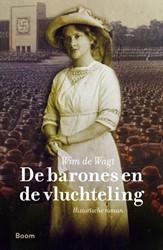De barones en de vluchteling -Historische roman Wagt, Wim de