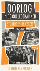 Oorlog in de collegebanken - Studenten i -studenten in verzet 1940-1945 Kemperman, Jeroen
