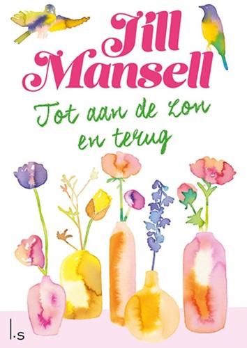 Tot aan de zon en terug Mansell, Jill