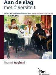 Aan de slag met diversiteit -effectief communiceren met ver schillende culturen Azghari, Y.