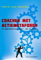 Coachen met actiemetaforen -  In bewegin -in beweging met je client Kempen, Frits van