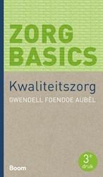 ZorgBasics Kwaliteitszorg (derde druk) Foendoe Aubel, Gwendell