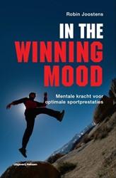 In the winning mood -mentale kracht voor optimale s portprestaties Joostens, Robin