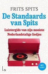 De Standaards van Spits + 4 cd's -Luistergids van zijn mooiste N ederlandstalige liedjes Spits, Frits
