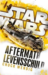 Star Wars: Aftermath: Levensschuld Wendig, Chuck
