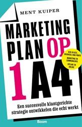 Marketingplan op 1 A4 -Een succesvolle klantgerichte strategie ontwikkelen die echt Kuiper, Ment