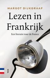 Lezen in Frankrijk -Een literaire tour de France Dijkgraaf, Margot