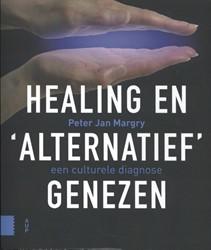 Healing en 'alternatief' genez -een culturele diagnose Margry, Peter Jan