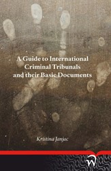A GUIDE TO INTERNATIONAL CRIMINAL TRIBUN -BOEK OP VERZOEK JANJAC, KRISTINA
