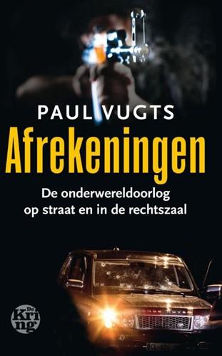 Afrekeningen -de onderwereldoorlog op straat en in de rechtszaal Vugts, Paul