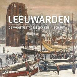 Leeuwarden - De mooiste stadsgezichten(N Gert, Elzenga