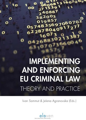 Implementing and Enforcing EU Criminal L -Theory and Practice