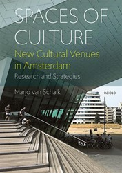 Spaces of Culture -New cultural venues in Amsterd am. Research and strategies Schaik, Marjo van