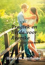 Tragiek en liefde voor Reemke -groteletterboek Meerkanne, Haicke de