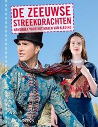 De Zeeuwse streekdrachten -handboek voor het maken van Ze euwse streekdrachtkleding Bakx-Pasman, Susan