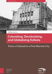 Colonising, Decolonising, and Globalisin -from a colonial to a post-Marx ist city Sen, Siddhartha