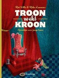 Troon zoekt kroon -Sprookjes voor jonge lezers Wille, Riet