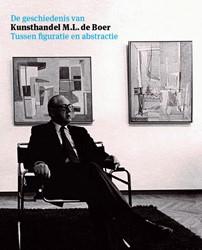 De geschiedenis van kunsthandel M.L. de -Tussen figuratie en abstractie Roodenburg, Caroline
