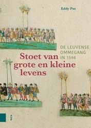 Stoet van grote en kleine levens -De Leuvense ommegang in 1594 Put, Eddy