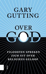 Over God -Filosofen spreken zich uit ove r religieus geloof Gutting, Gary
